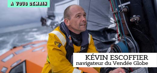 Kevin Escoffier - podcast A Vous Demain