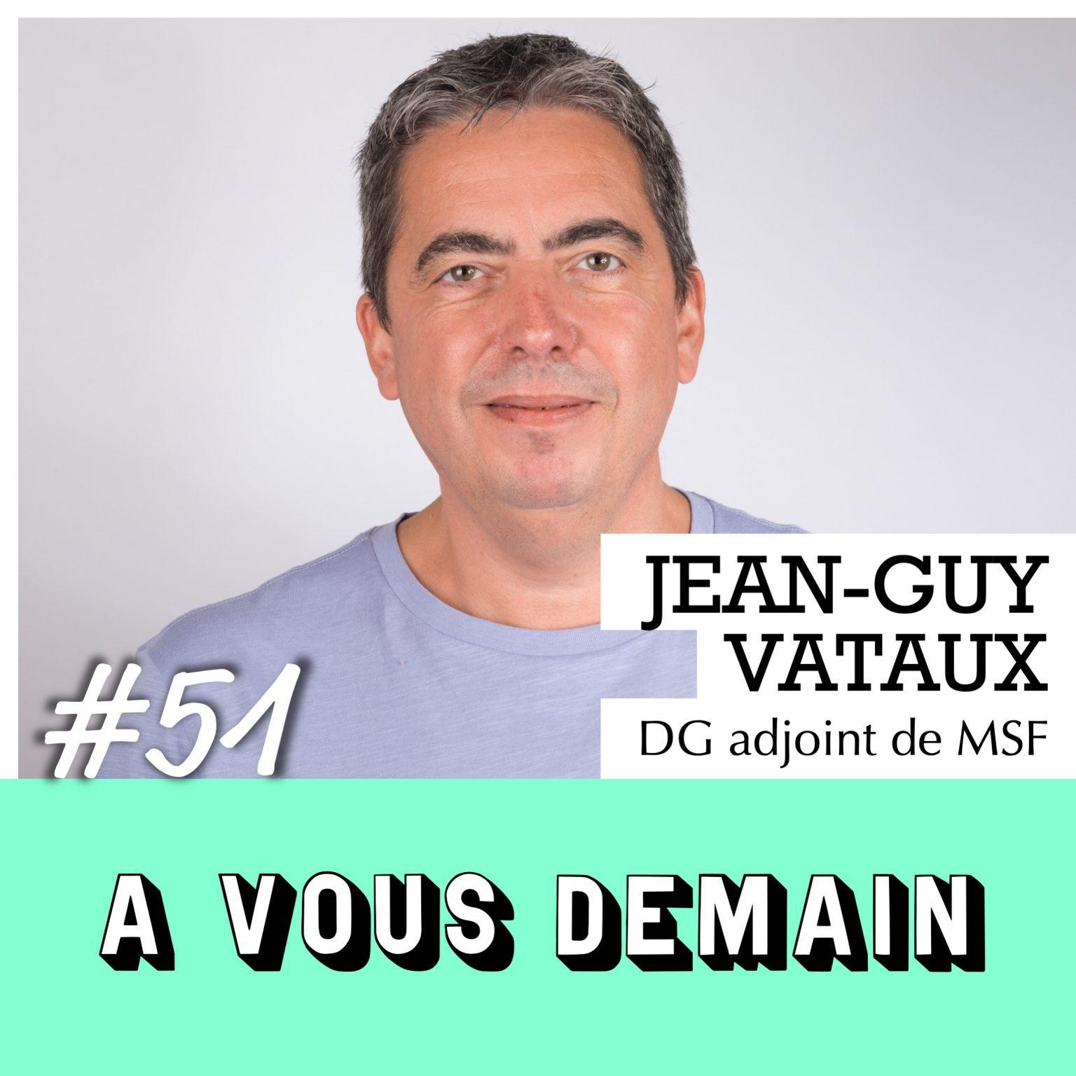Jean Guy Vataux de Médecins Sans Frontières sur le podcast A Vous Demain